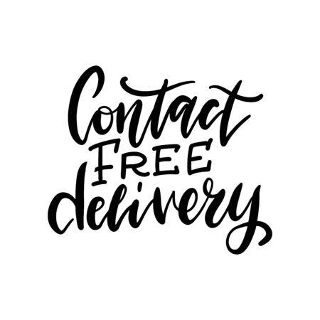Contact free delivery lettering quote. Coronavirus protection. Banner for cafe operating with take away service during pandemia. Handwritten text, black inscription isolated on white background.