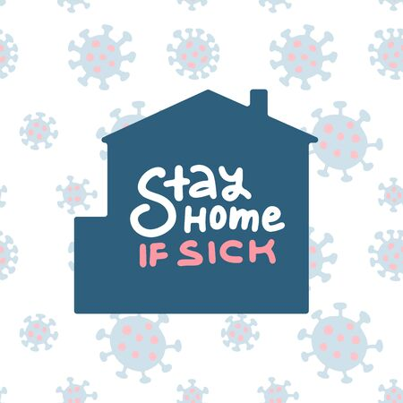 Stay at home. The inscription inside house. Concept of coronavirus quarantine. Virus outbreak. Coronavirus COVID-19 in China. Calligraphy. Brush Lettering quote. Vector background. Ilustracja