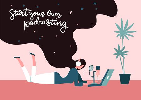 Start podcast recording concept. Start your own podcasting - lettering concept. Young long-hair female freelancer doing podcasting lying on the floor at home. Vector flat illustration