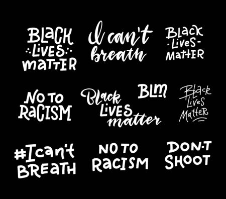 Black lives matter lettering quote set with various phrases for protest or supporting. T-shirts and posters design. White on black hand drawn text