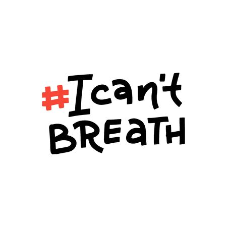 I Cant Breathe - lettering quote. Protest Banner about Human Right of Black People in U.S. America. Vector hand drawn Illustration. 向量圖像