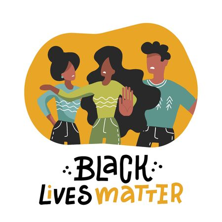 Black Lives Matter concept. Young afro american activists against racism. Idea of demonstration for racial equality. Isolated flat vector illustration with lettering.