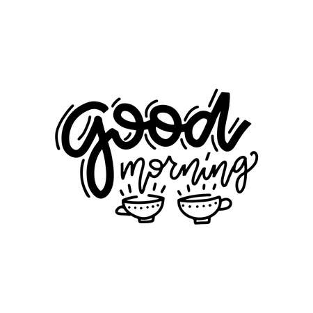 Good morning. Linear vector calligraphy lettering quote with coffee cups. Illustration