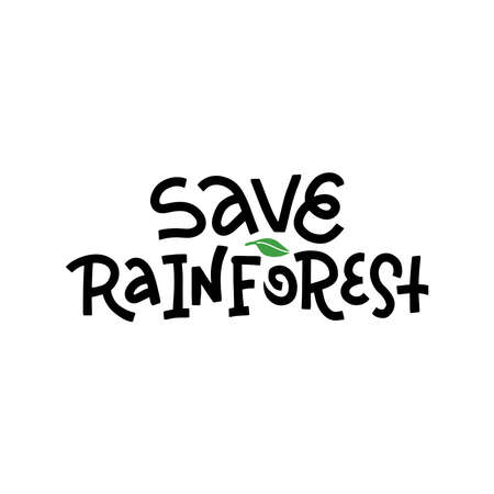 Save Rainforest - T-shirt design idea with lettering saying. Heavy fires ravaging the amazon in South America and amazonia. Black and white hand drawn quote