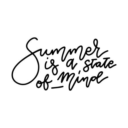 Summer is a state of mind. Travel life style inspiration quotes lettering. Motivational quote calligraphy. Black and white linear text Illustration
