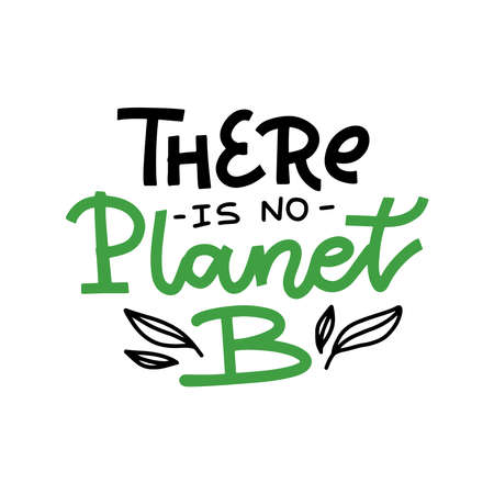 There is no Planet B - hand drawn lettering phrase with leaves isolated on the white background. Modern linear vector illustration for banners, greeting card, poster design. Illustration