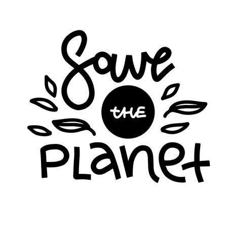 Save the planet. Vector quote lettering about eco, waste management, minimalism.Motivational phrase for choosing eco friendly lifestyle, using reusable products.Modern stylized typography with leaves. Illustration