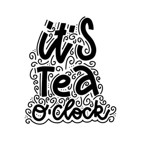 Tea oclock. Linear calligraphy brush hand drawn lettering quote with curls. Isolated vector illustration for inspirational home decor, calligraphic poster prints, cafe and restaurant menu design. Illustration