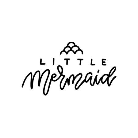 Hand sketched Little Mermaid text with squama sign Lettering typography for t-shirt design, birthday party, greeting card, party invitation, logo, badge, patch, icon, banner template. Vector linear illustration.