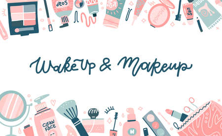 Fashion cosmetic template for website or backdrop with various visagiste tools. Lettering quote - Wake up ans makeup. Different glamour make up products, top view. Flat design vector illustration Illustration