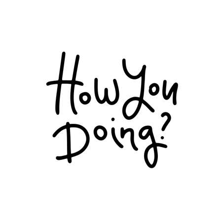 How you doing - vector lettering card. Hand drawn illustration phrase. Handwritten modern line calligraphy for invitation and greeting card, t-shirt, prints and posters.  イラスト・ベクター素材