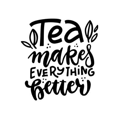 Tea makes everything better linear calligraphy lettering quote. Handwritten outline cafe and poster design. Trendy vector isolated background illustration for home decoration, package and product design  イラスト・ベクター素材
