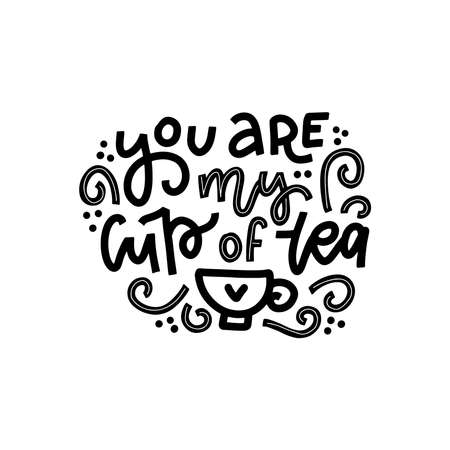 You are my cup of tea. Hand drawn valentines day linear calligraphy lettering quote. Love and affection concept vector illustration for valentine day greeting, home poster and fabric design.  イラスト・ベクター素材