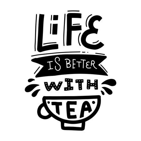 Life is better with tea. Linear hand drawn calligraphic lettering vector doodle with cup and ribbon. Trendy vector illustration for web, poster design, home decoration, cafe and greeting cards. Imagens - 151267679