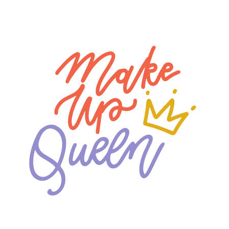 Makeup queen quote with crown. Hand drawn vector linear lettering Ilustração