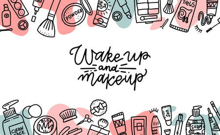 Wake up and makeup quote. Cosmetics beauty elements, black outlines and color shapes on white background. Motivational poster, card. Vector hand drawn fashion illustration with cosmetic items Imagens - 157076288