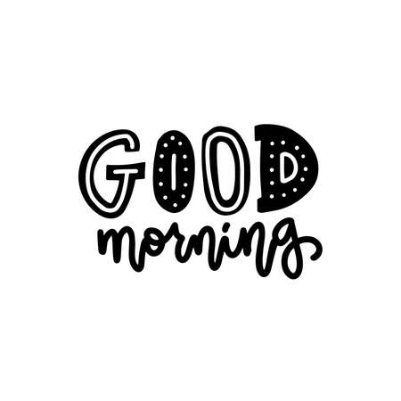 Good Morning quote on white Background. Hand drawn Lettering. Modern doodle Calligraphy. Handwritten Inspirational motivational quote.