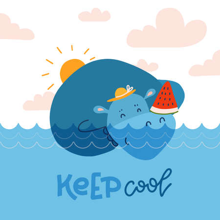 Cute hippopotamus seeming in blue water and holding a sliced watermelon. Flat cartoon illustration for summer holidays concept with hand drawn lettering Keep cool.