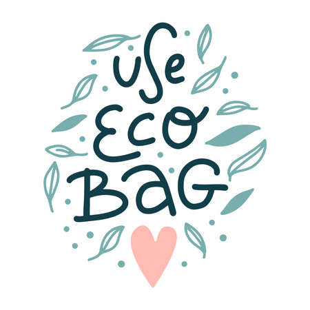 Use eco bag print with lettering vector illustration. Template with hand drawn inscription in green font with heart and leaves for card, banner, poster, flyer on white background. Eco-bag concept