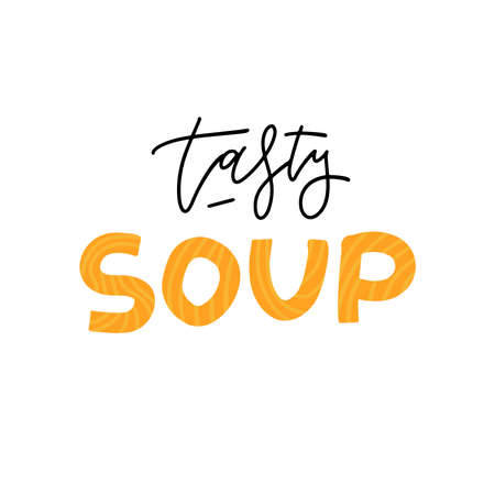 Tasty soup icon. Trendy Lettering calligraphic inscription. Black and white and colored versions. Horizontal signboard for any eatery, tavern, small restaurant.