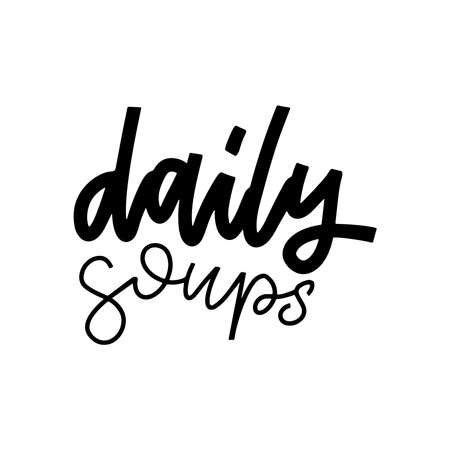 Daily Soups - hand drawn Lettering quote . Wall decor, poster, sign, quote. Poster for kitchen design with apron and calligraphy text Daily Soups. Vintage typography. Ilustração