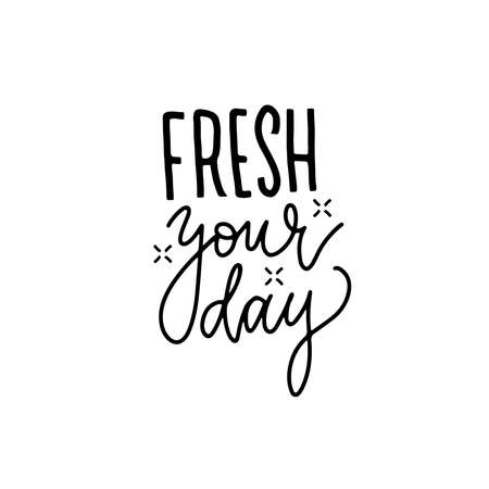 Fresh your day - hand lettering for posters, prints, stickers, promotions, banners, t-shirts. Linear Calligraphy summer time positive quote isolated on white background. Trendy quote Ilustração