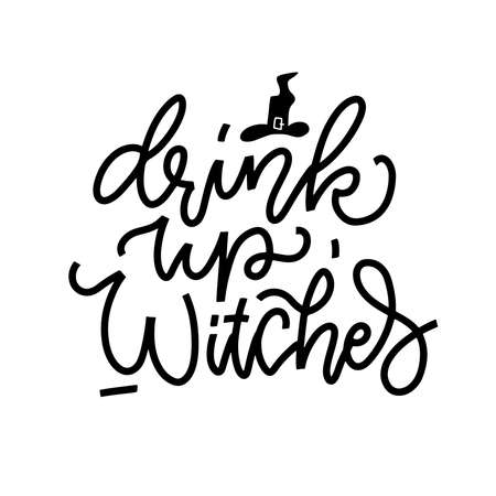Drink up Witches - hand drawn Calligraphy banner, linear black on white lettering with witch hat.