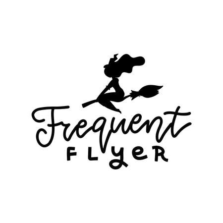 Frequent flyer - funny Halloween lettering text with witch silhouette. Perfect for posters, greeting cards, textiles- shirt and gifts. Ilustração