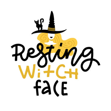 Pun Halloween illustration with cute doodle witch in hat and lettering text. Resting Witch face. Word play, play on words, quibble hand drawn art for greeting card, decoration, poster, banner