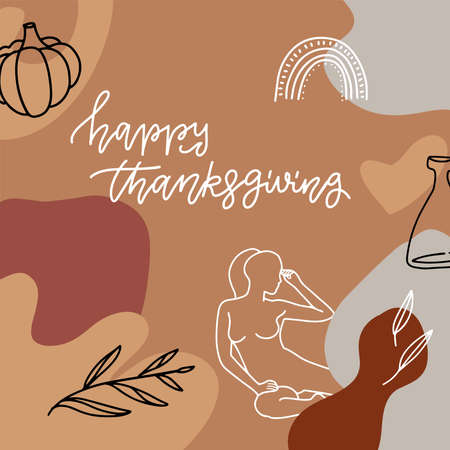 Happy Thanksgiving. Hand drawn pumpkin, female silhouette, glass vase and plants. Abstract shape background.  flat hand drawn illustration with linear lettering greeting text