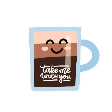 Take me with you. Cute coffee cup with smiling face. Vector hand drawn illustration with lettering.