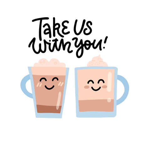 Take us with you - letteing print for cafe. Cute coffee cup. Two smineing mug characters. Vector flat hand drawn illustration Ilustrace