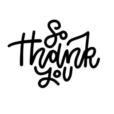 Hand drawn holiday lettering - So thank you. Trendy linear calligraphy Isolated on white background.
