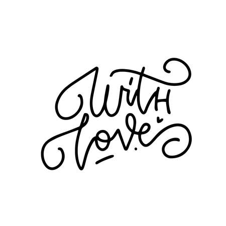 With love - hand lettering inscription positive quote, linear calligraphy vector illustration. Isolated on white.