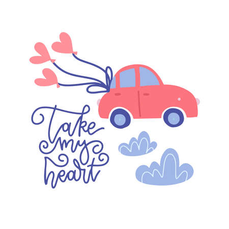 Small Car with red heart balloons in doodle flat style vector illustration with lettering - take my heart. Romantic card with concept of travel, adventure. Original greeting card Valentines Day Ilustrace
