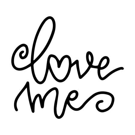 Vector hand drawn lettering for greeting card - Love me. Calligraphy poster. Hand written illustration. Valentine s Day design Ilustrace