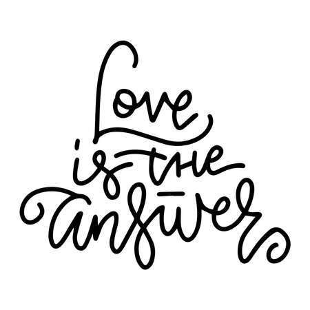 Love is the answer - hand drawn text letteroing for Valentine Day greeting card. Black calligraphic vector font on white background. Happy Valentines 14 February congratulation art design Ilustrace