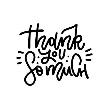 Thank you so much - lettring card. Hand drawn greetings text. Outline illustration. Modern linear calligraphy. Isolated on white background. Ilustrace