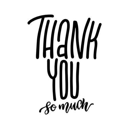 Thank you so much - hand lettering greeting on white background. Moderm vector overlay.