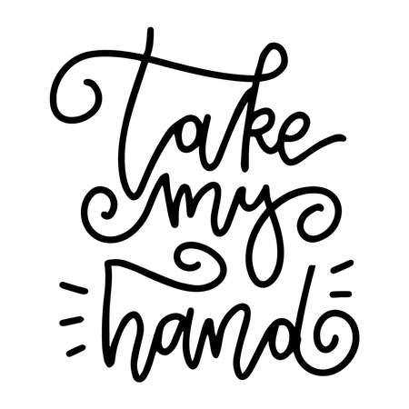 Take my hand - Hand drawn lettering linear card with doodle letters in trendy style. Hand-drawn linear vector typography illustration Ilustrace