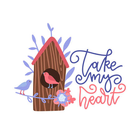 Cute cartoon birdhouse with birds and flowers for Valentine s Day. Vector flat illustration with lettering - Take my heart.