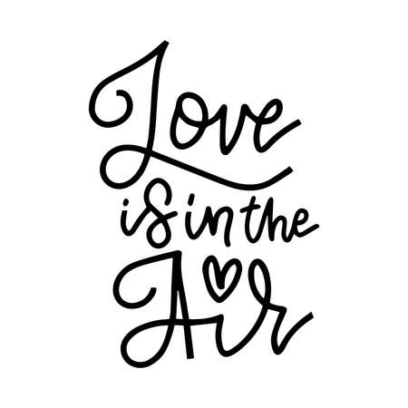 Love is in the air. Lettering quote for Valentine s day card. Typography poster with handdrawn text and heart graphic elements. Doodle letters isolated on white background.