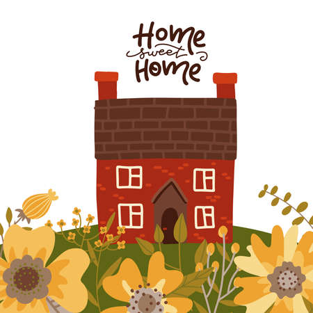 Home sweet home - lettering card concept with house, meadow and big flowers. Flat vector illustration.