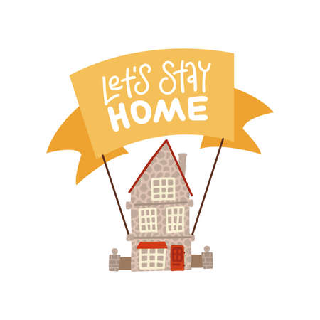 Lets stay home- letteirng inspiration. Home sweet home illustration. Old house with banner ribbon. Vector flat hand drawn concept.