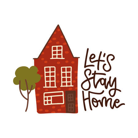 lets stay home - lettering quote concept. Hand drawn motivation text with old house and tree colorful illustration in flat vector style Ilustração