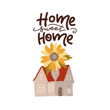 Home sweet home - lettering concept. Decorative colorful house with big flower on roof. Cute hand drawn card, print or poster. Simple flat style buildings with hand written text