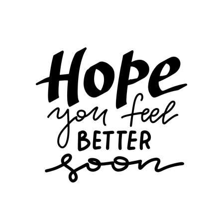 Hope you feel better soon - handwritten greeting card Awareness lettering phrase. Trendy vector hand drawn text. Vecteurs