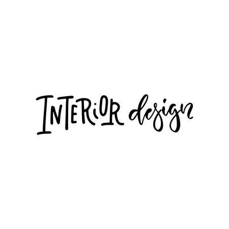 Interior design - lettering text for overlay. Hand drawn brush and lettering words. Vector calligraphy 일러스트