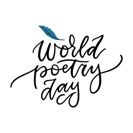 World poetry day - elegant hand drawn lettering with feather pen. Vector pen calligraphy. 21 May