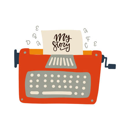 Retro typewriter flat hand drawn illustration and inspirational lettering quote - My story.